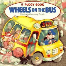 The Wheels On The Bus (pudgy Board Book): By Jerry Smath