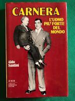 Carnera. L'uomo più forte del mondo - Aldo Santini - Mondadori - 1984 prima ed