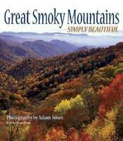 Great Smoky Mountains Simply Beautiful - Hardcover - VERY GOOD