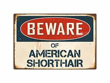 "Beware Of American Shorthair 8"" x 12"" Vintage Aluminum Retro Metal Sign VS016"