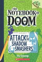 Attack of the Shadow Smashers: A Branches Book (The Notebook of Doom #3) by Troy