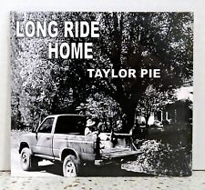 TAYLOR PIE - LONG RIDE HOME CD *BRAND NEW, SEALED DIGIPAK*