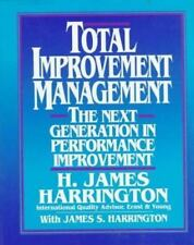 Total Improvement Management: The Next Generation in Performance Improvement