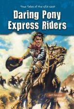 Daring Pony Express Riders: True Tales of the Wild West-ExLibrary