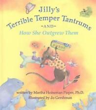 JILLY'S TERRIBLE TEMPER TANTRUMS - PIERPER, MARTHA HEINEMAN, PH.D./ GERSHMAN, J.