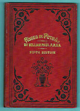 Roses in Pots Etc., British Classic 1881 Fifth Edition by William Paul, RHS