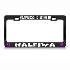 HAPPINESS IS BEING IN HALEIWA HAWAII Black License Plate Frame Tag Border