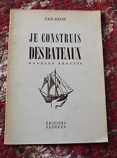 1958 je construit des Bateaux modèles réduits Kriss Fleurus Maquettes voilier