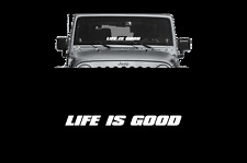 """LIFE IS GOOD Jeep Windshield 23"""" Banner Decal Sticker wrangler Fits All jeeps"""
