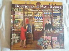 BOUTIQUES DU PAYS BASQUE COMMERCES DE CARACTERE EDITIONS TERREFORT 2002