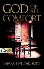 Pure Gold Classics: God of All Comfort by Hannah Whitall Smith (2006, Paperback)