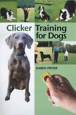 Clicker Training for Dogs New Hardcover Book Karen Pryor