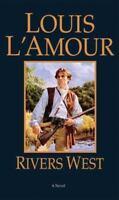 Rivers West: A Novel by L'Amour, Louis