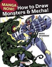 Manga Now! How to Draw Manga Monsters & Mecha (Paperback), Sparro. 9781782211983