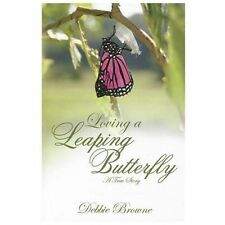 Loving a Leaping Butterfly : A True Story of a Daugher with Turner Syndrome...