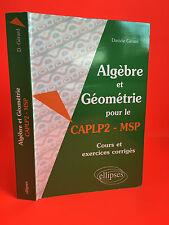 EDanièle Gérard Algèbre et Géométrie pour le CAPLP2 - MSP Ellispses 2001