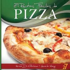 27 Recetas Faciles de Pizza by Leonardo Manzo and Karina Di Geronimo (2012,...