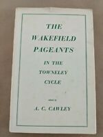 The Wakefield Pageants in the Towneley Cycle Hardcover – Import, 1958 H5