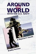 Around the World With the U.S. Navy by Bradley Peniston (1999, Hardcover)