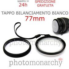 TAPPO BILANCIAMENTO BIANCO 77mm universale CANON NIKON SONY OLYMPUS 77