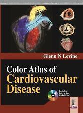 New - Color Atlas of Cardiovascular Disease by Glenn N., M.D. 1 Har/DVD/ Edition