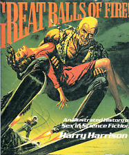Great Balls of Fire An illustrated history of Sex in Scienence Fiction by Harry