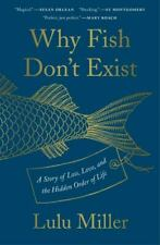 Why Fish Don't Exist: Hidden Order of Life by Lulu Miller (2020, Hardcover)