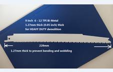 9 inch 6-12TPI Bi-Metal Reciprocating Saw Blade - HEAVY DUTY DEMOLITION
