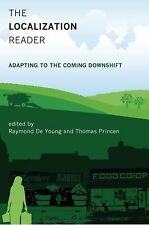 The Localization Reader : Adapting to the Coming Downshift by Raymond De...