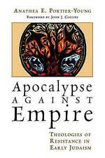 NEW Apocalypse against Empire: Theologies of Resistance in Early Judaism