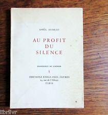 Poésie Noèl Bureau Edition originale AU PROFIT DU SILENCE Envoi manuscrit