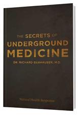 LATEST 323-PAGE EDITION - Secrets of Underground Medicine Dr. Richard Gerhauser