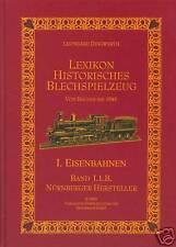 LEXIKON HISTORISCHES BLECHSPIELZEUG EISENBAHNEN 1.1.B, +++ NEU / NEW / NEUF !!