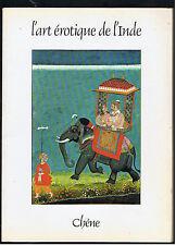 L'ART EROTIQUE DE L'INDE PHILIP RAWSON  CHENE 1983  CURIOSA
