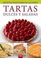 Tartas dulces y saladas/recetas reducidas en calorias (Spanish Edition)