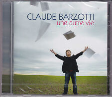 CD 14T CLAUDE BARZOTTI UNE AUTRE VIE DE 2011 NEUF SCELLE