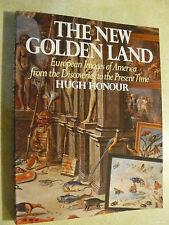 The New Golden Land - European Images of America / Hugh Honour 1976 PB SAVE $2