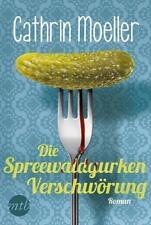 Die Spreewaldgurkenverschwörung von Cathrin Moeller (Taschenbuch), UNGELESEN