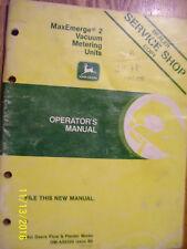 VINTAGE JOHN DEERE OPERATORS MANUAL -MAX EMERGE  2 VACUUM METERING UNITS