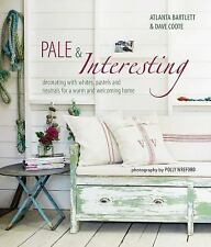 Pale & Interesting: Decorating with whites, pastels and neutrals for a warm and