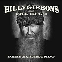 Billy Gibbons - Perfectamundo [CD]