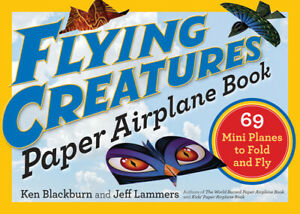 Flying Creatures Paper Airplane Book : 69 Mini Planes to Fold and Fly