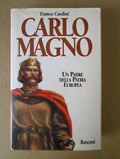 CARLOMAGNO. Un padre della patria europea. Franco Cardini. Rusconi 1998