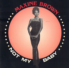 MAXINE BROWN - NOT MY NANY (1991 UK SOUL COMPILATION CD)