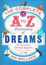 The Complete A to Z Dictionary of Dreams by Ian Wallace NEW