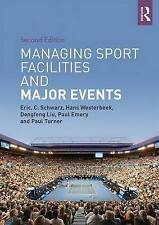 Managing Sport Facilities and Major Events by Paul Turner, Paul Emery,...