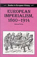 European Imperialism, 1860-1914 (Studies in European History) by Andrew Porter