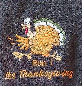 Thanksgiving Kitchen Towel - Turkey - Run! It's Thanksgiving