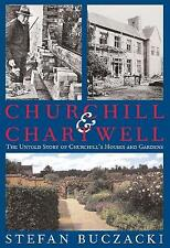 Churchill and Chartwell: The Untold Story of Chu... by Buczacki, Stefan NEW