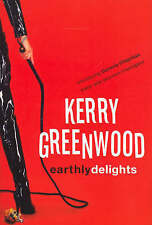 Earthly Delights by Kerry Greenwood (Paperback)